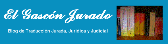 El Gascn Jurado - Blog de Traduccin Jurada, Jurdica y Judicial